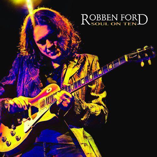robben-ford_soul-on-ten