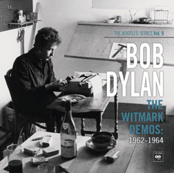 Bob Dylan The Witmark Demos