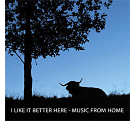 I Like It Better Here / Music From Home