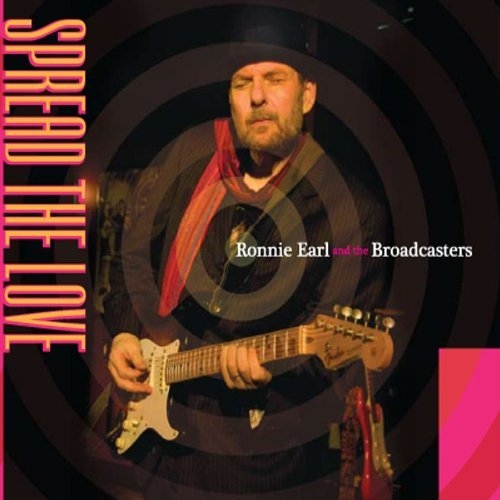Ronnie Earl and The Broadcasters- Spread the Love