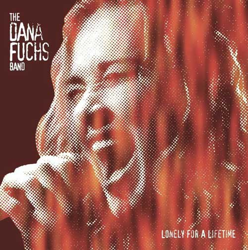 Dana Fuchs Band - Lonely For A Lifetime