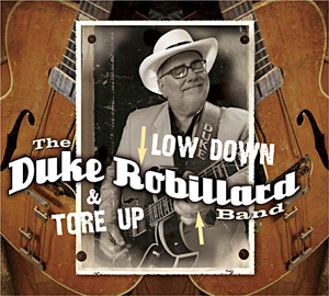 DUKE ROBILLARD - Low Down & Tore Up