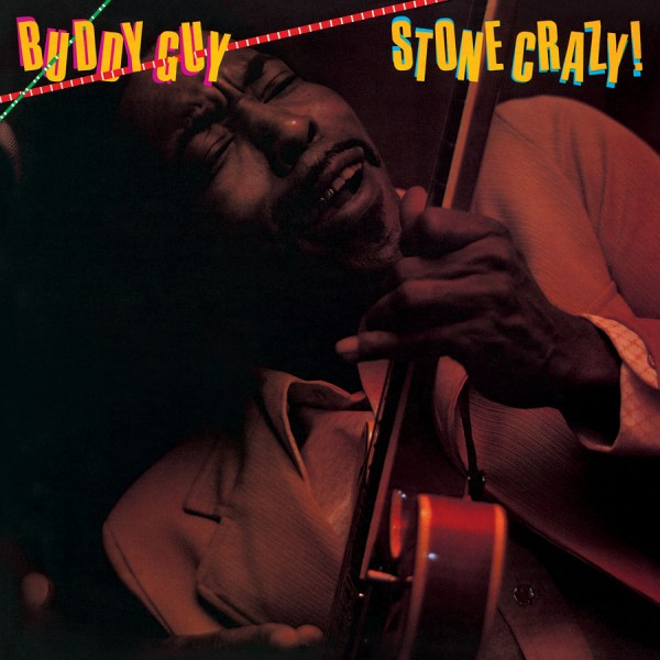 Buddy Guy - Stone Crazy!