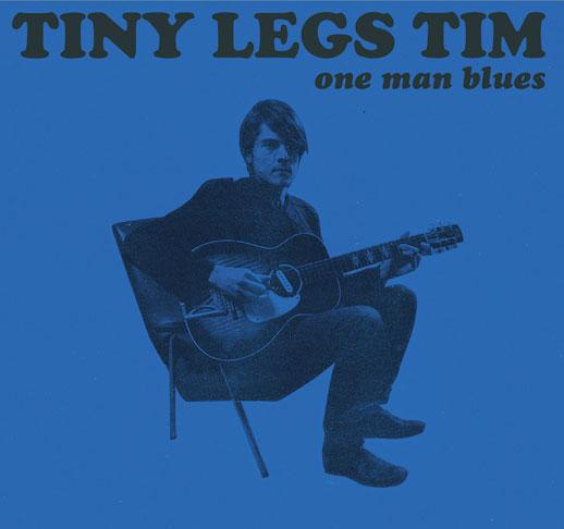 Tiny Legs Tim - One Man Blues