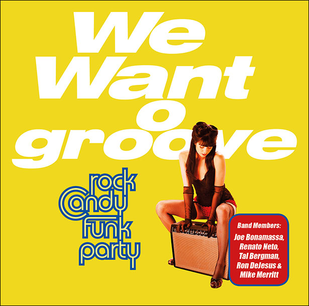 ROCK CANDY FUNK PARTY – WE WANT GROOVE