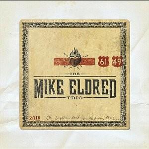 Mike Eldred Trio – 61/49