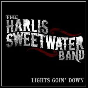The Harlis Sweetwater Band – Lights Goin' Down
