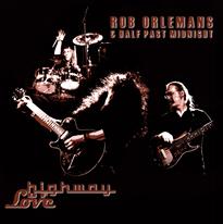 Rob Orlemans & Half Past Midnight - Highway Of Love