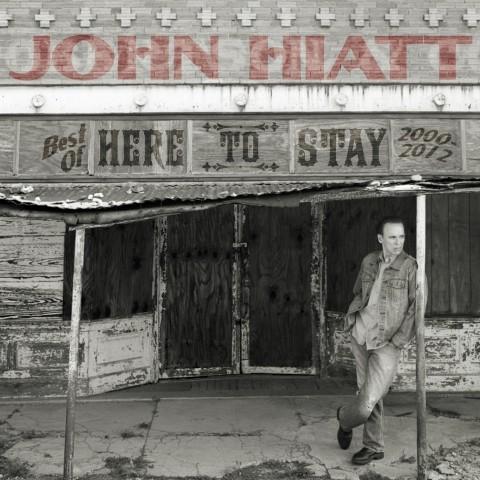 John-Hiatt-here-to-stay-best-of