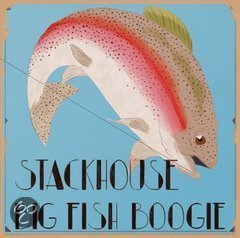 Stackhouse - Big Fish Boogie