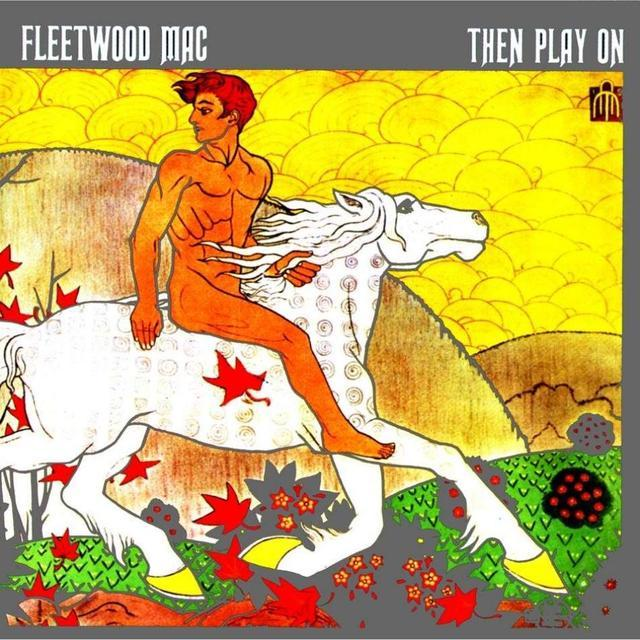 Fleetwood Mac – Then Play On (Deluxe Edition)