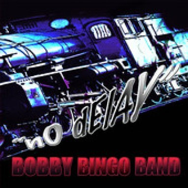 Bobby Bingo Band No Delay
