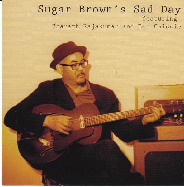 Sugar Brown - Sugar Brown's Sad Day