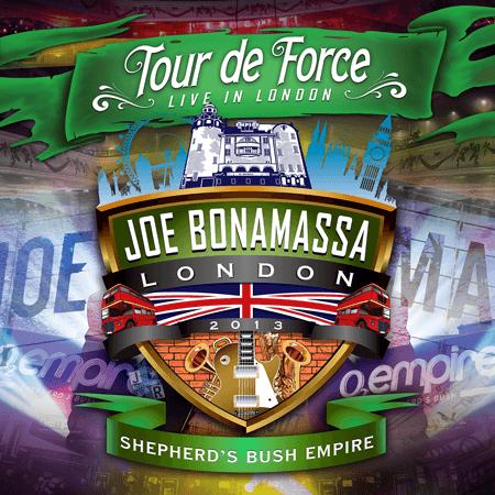 TOUR DE FORCE - SHEPHERD'S BUSH - JOE BONAMASSA