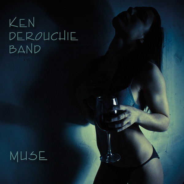 Ken-DeRouchie-Band_Muse_CD-Cover