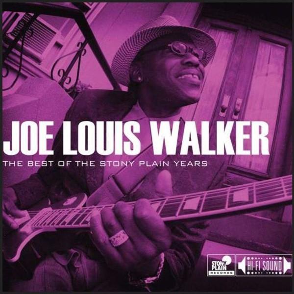 JOE LOUIS WALKER – The Best Of The Stony Plain Years