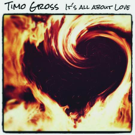 TIMO GROSS - It ́s all about Love