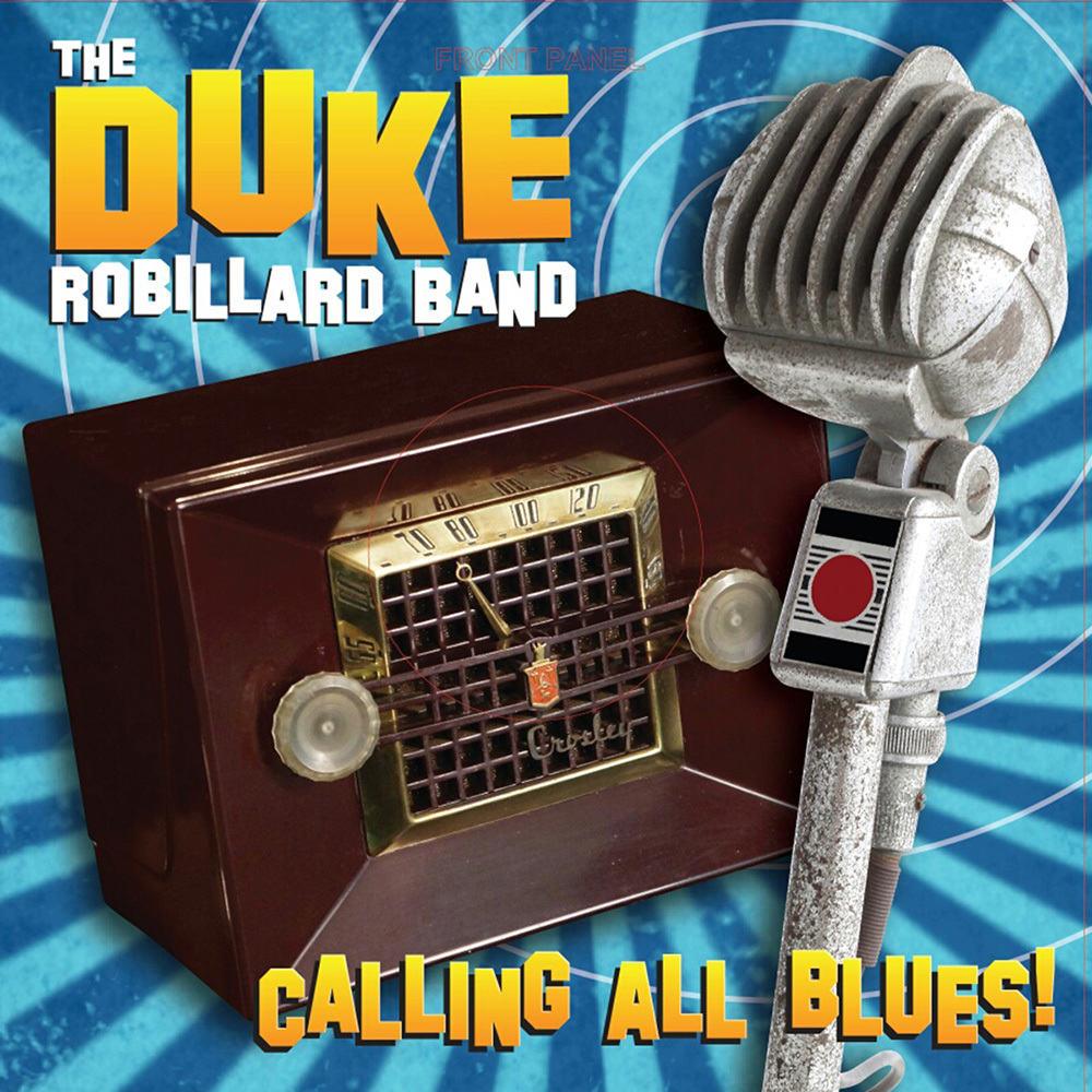 DUKE ROBILLARD BAND - Calling All Blues