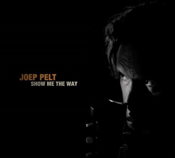 Joep Pelt Show Me The Way