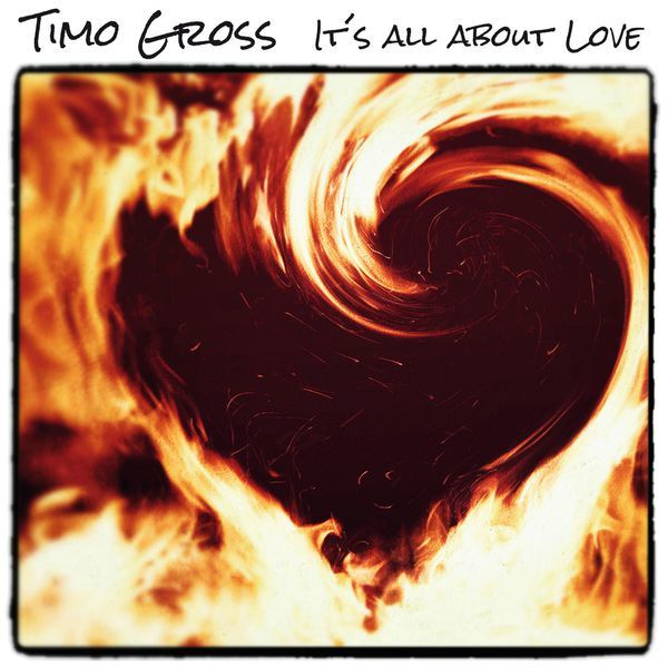 Timo Gross It's All About Love