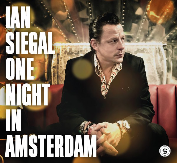 Ian Siegal Live In Amsterdam