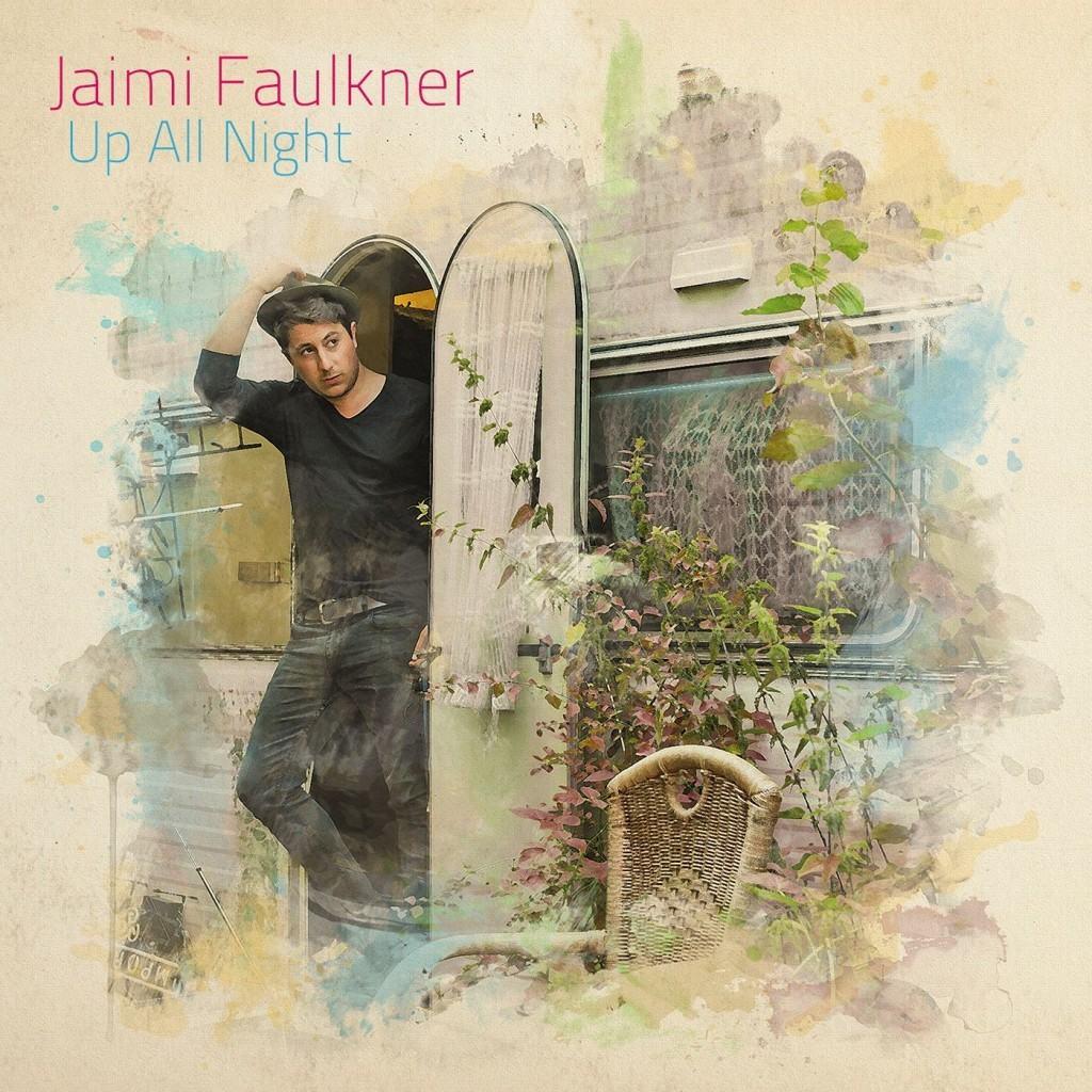 Jaimi Faulkner Up All Night