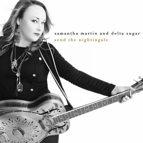 Samantha Martin & Delta Sugar - Send The Nightingale  Cover art
