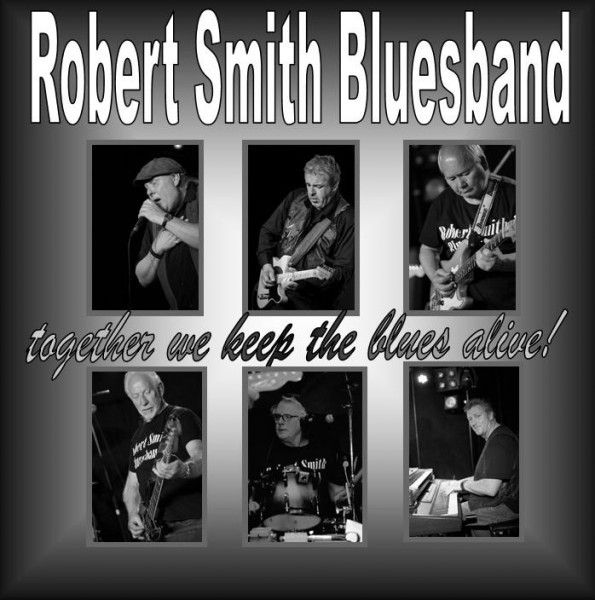 Robert Smith Bluesband - Together We Keep The Blues Alive