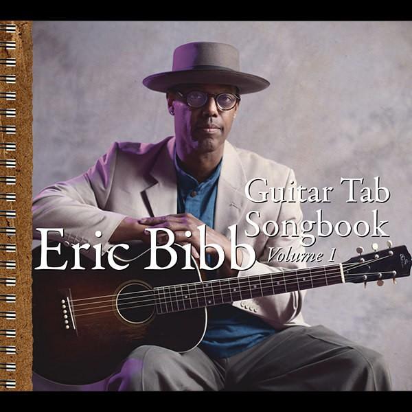 ERIC BIBB - Guitar Tab Songbook Volume 1
