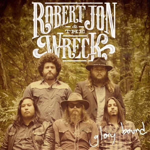 Robert Jon & The Wreck – Glory Bound