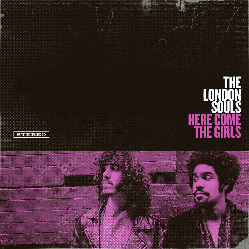 London Souls – Here Comes The Girls