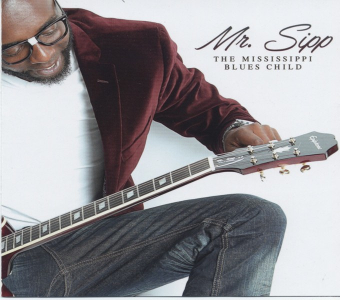 Mr. Sipp - The Mississippi Blues Child