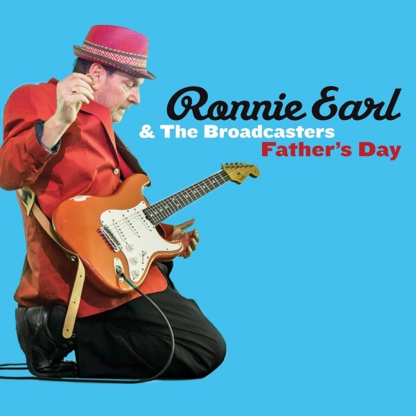 RONNIE EARL & The Broadcasters – Father's Day