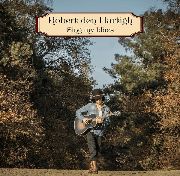 Robert den Hartigh - Sing My Blues