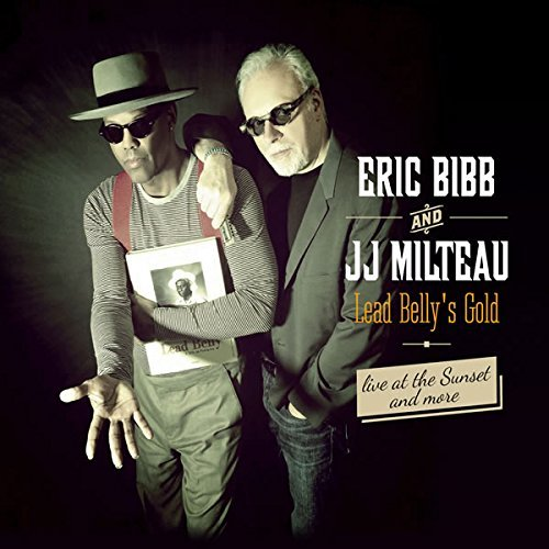 Eric Bibb and J.J. Milteau - Lead Belly's Gold