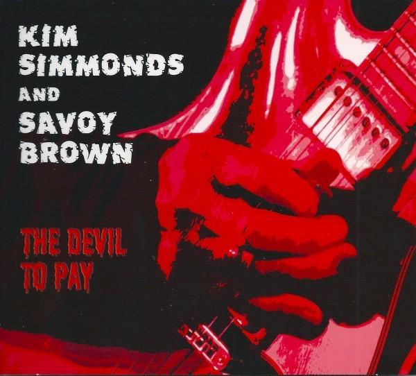 Kim Simmonds & Savoy Brown - The Devil To Pay