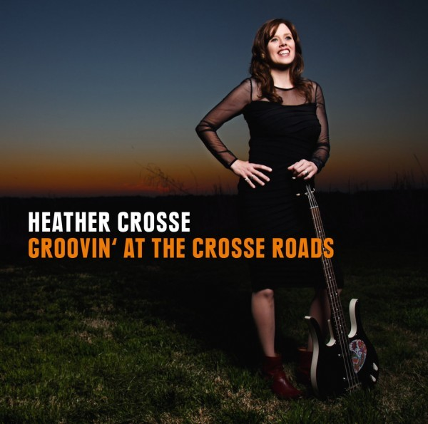 Heather Crosse - Groovin' at the Crosse Roads