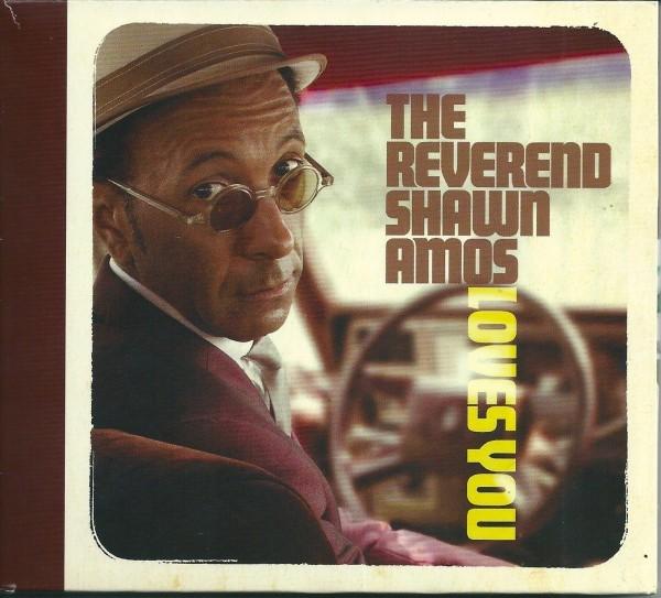 The Reverend Shawn Amos - The Reverend Shawn Amos Loves You