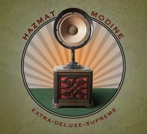 Hazmat Modine – Extra DeLuxe Supreme
