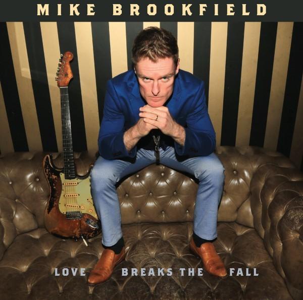 Mike Brookfield – Love Breaks The Fall