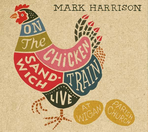 Mark Harrison – On The Chicken Sandwich Train