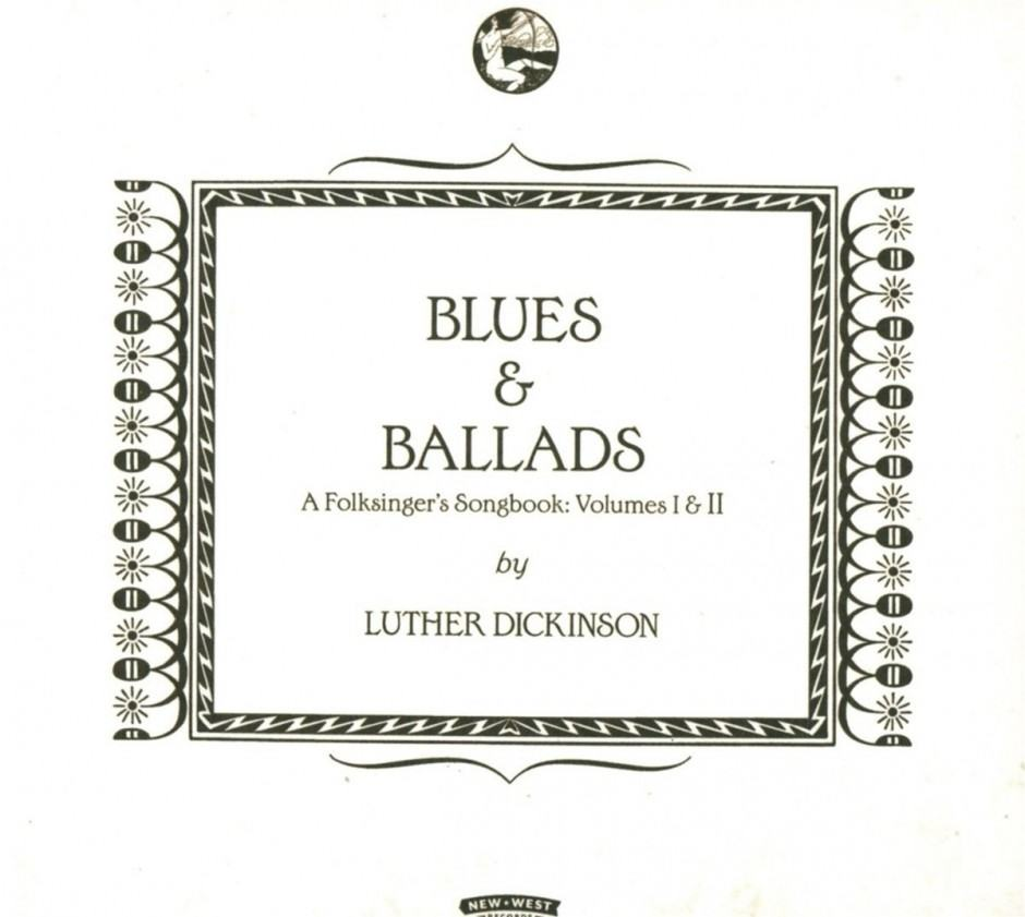 Luther Dickinson  – Blues & ballads