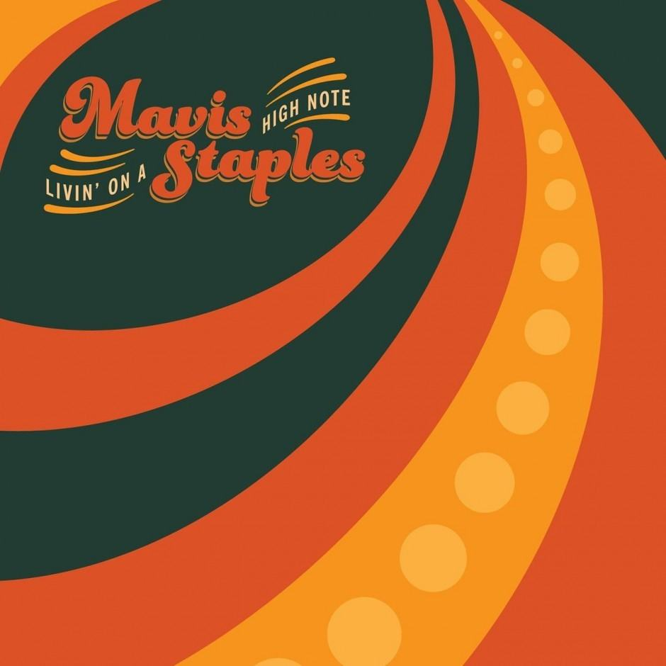 Mavis Staples -  Livin'On A High Note