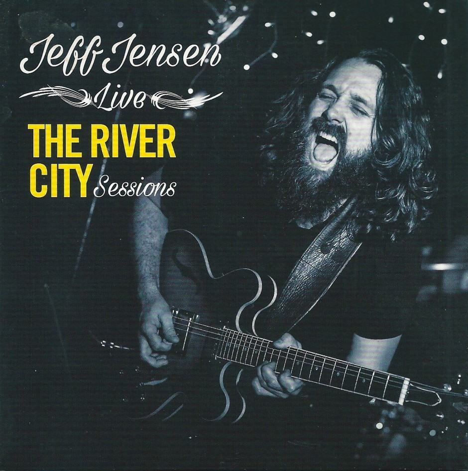 JEFF JENSEN - Live The River City Sessions