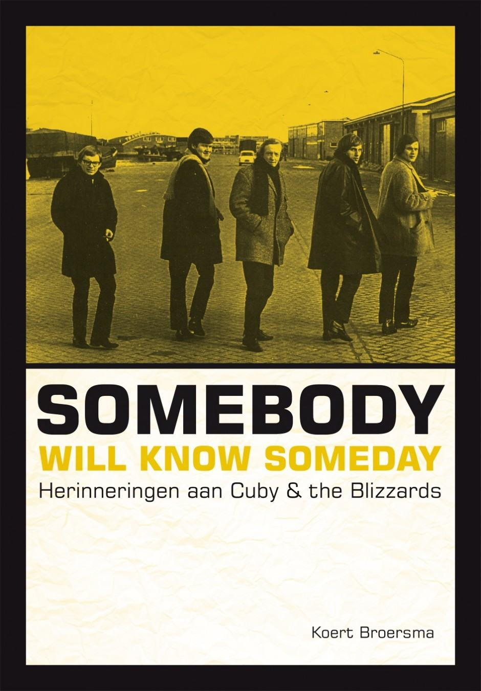 Somebody Will Know Someday - Herinneringen aan Cuby and the Blizzards