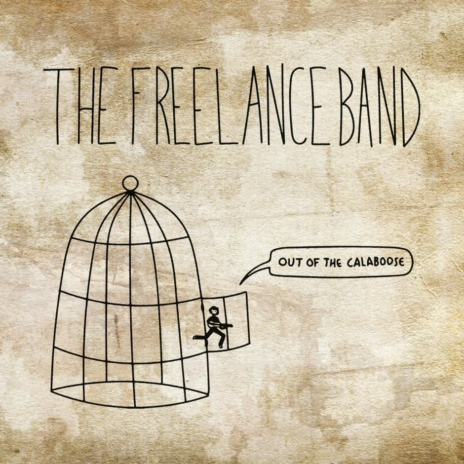 The Freelance Band – Out Of The Calaboose