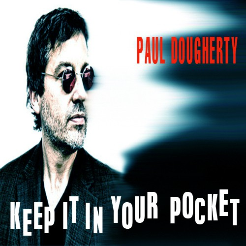 Paul Dougherty - Keep It In Your Pocket