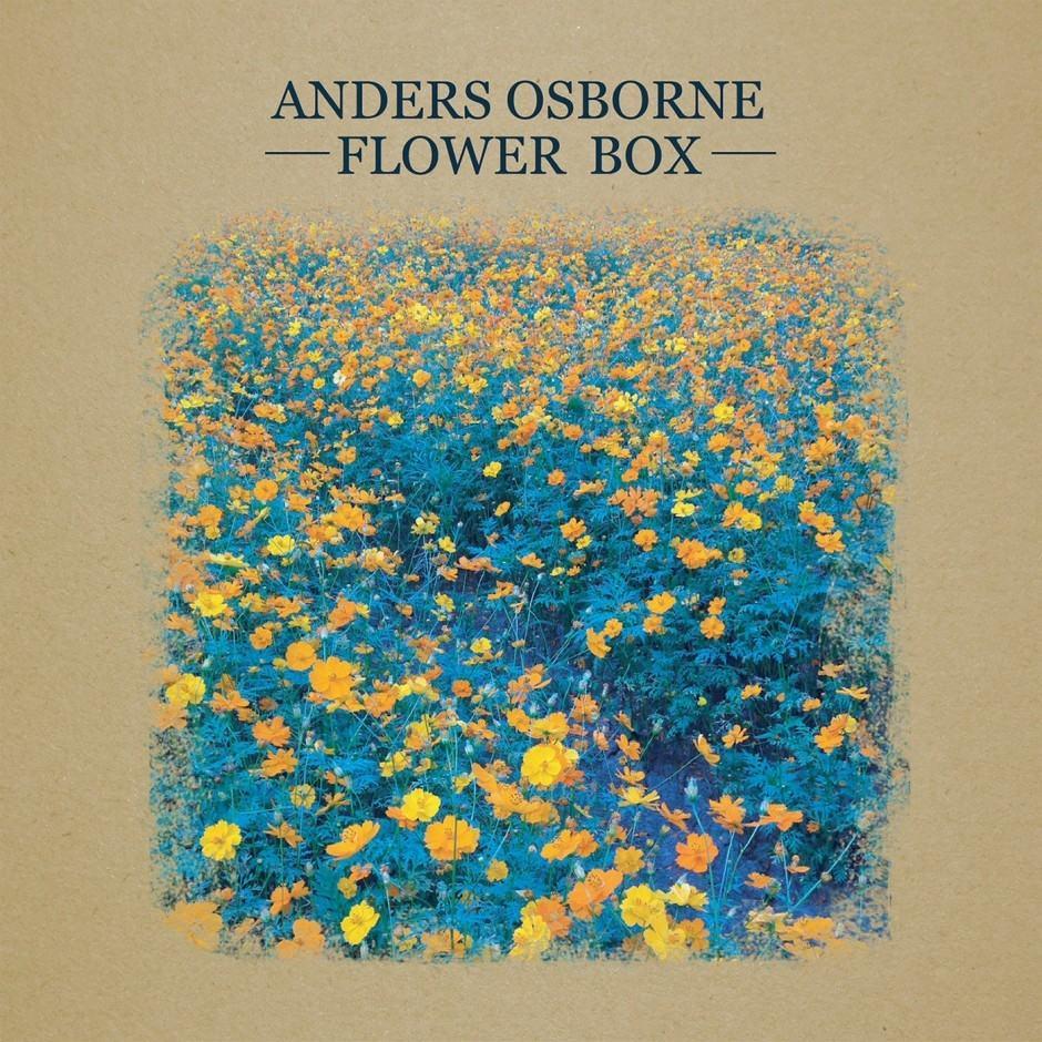 Anders Osborne – Flower Box