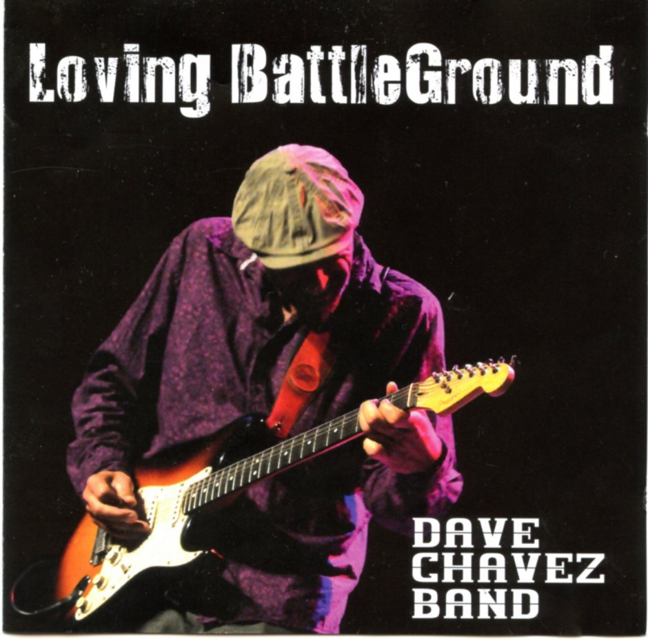 Dave Chavez Band– Loving BattleGround