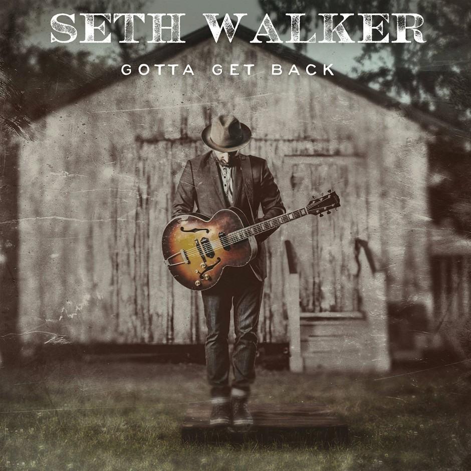 seth-walker-gotta-get-back